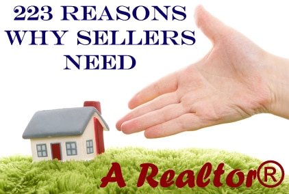 223 Reasons Why Sellers Need a Realtor