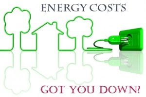 Energy Costs Got You Down