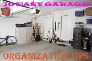 10 Easy Tips to Organize Your Garage