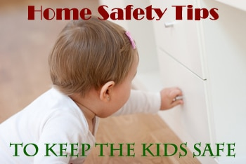 Home Safety Tips to Keep the Kids Safe