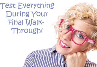 Test Everything During Your Final Walk-Through