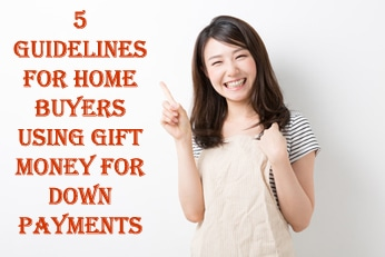 5 Guidelines for Homebuyers Using Gift Money for Down Payments
