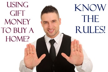 Know the Rules when Using Gift Money to Buy a Home