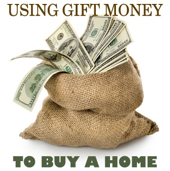 Using Gift Money to Buy a Home