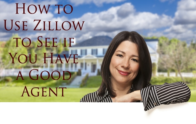 How to Use Zillow to See if You Have a Good Agent
