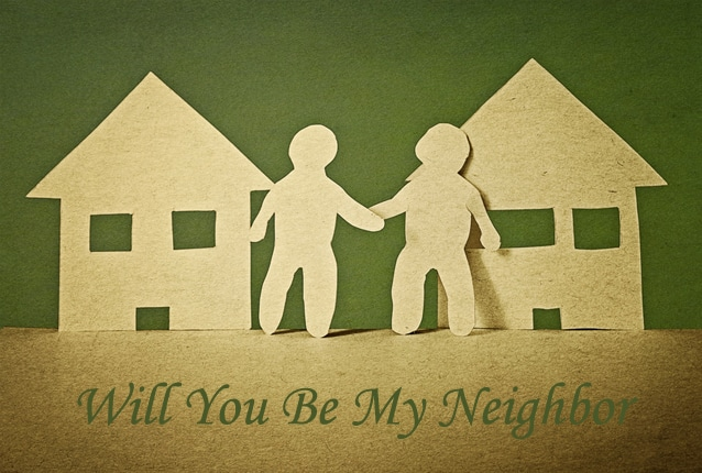 Will You Be My Neighbor