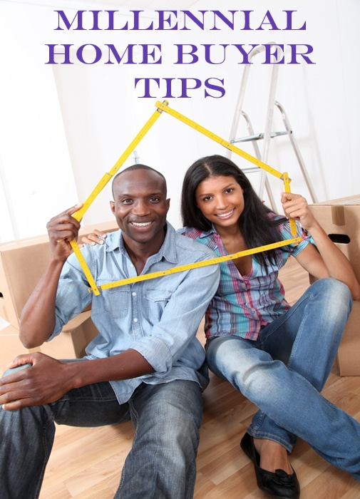 Millennial Home Buyer Tips