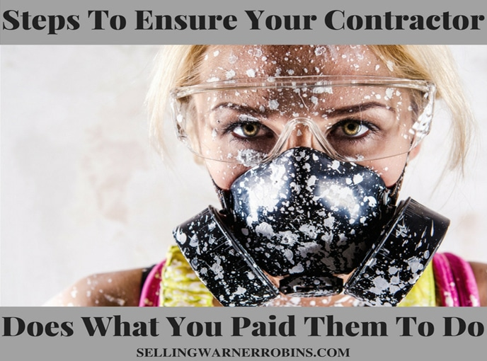Steps To Ensure Your Contractor Does What You Paid Them To Do