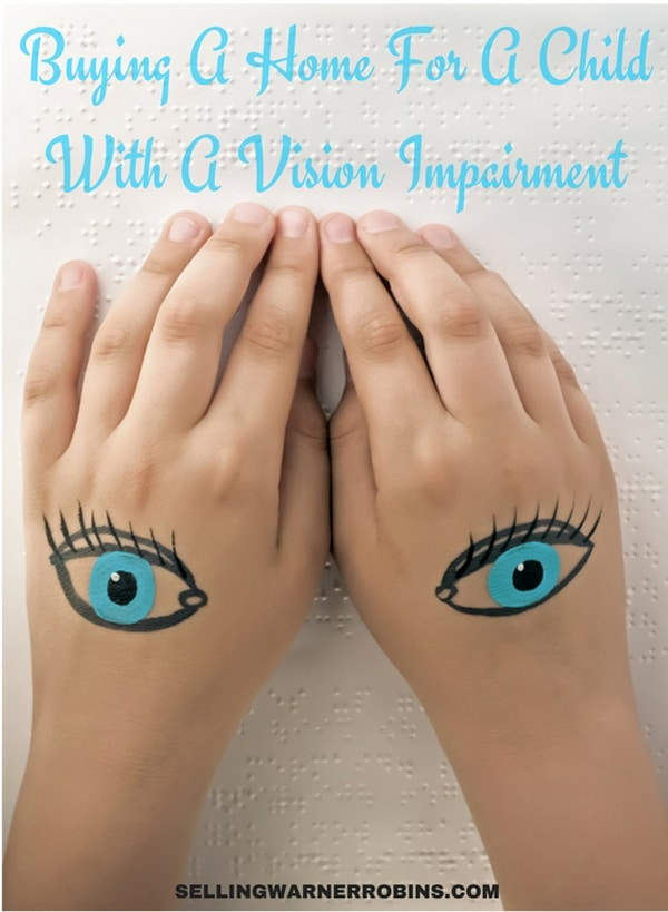 Buying A Home For A Child With A Vision Impairment