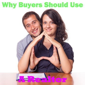 Why Buyers Should Use a Realtor