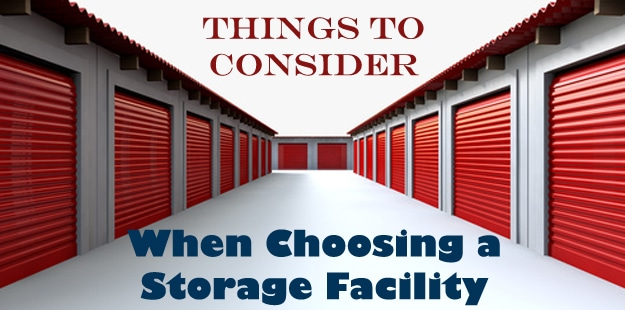 Things to Consider When Choosing a Storage Facility