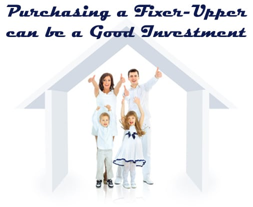 Purchasing a Fixer-Upper Can Be a Good Investment