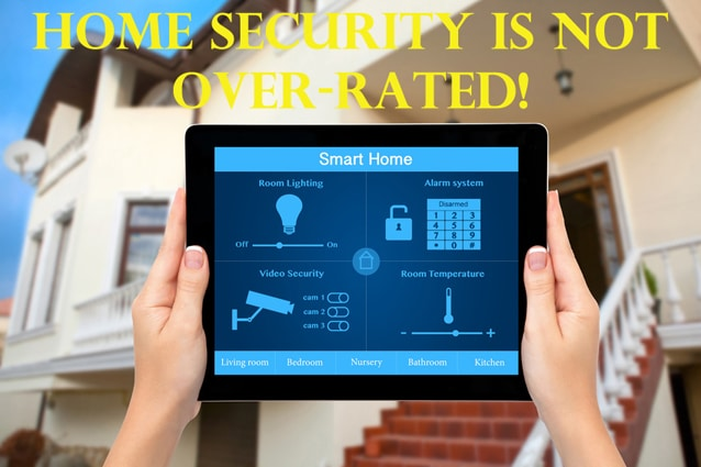 Home Security Is Not Overrated