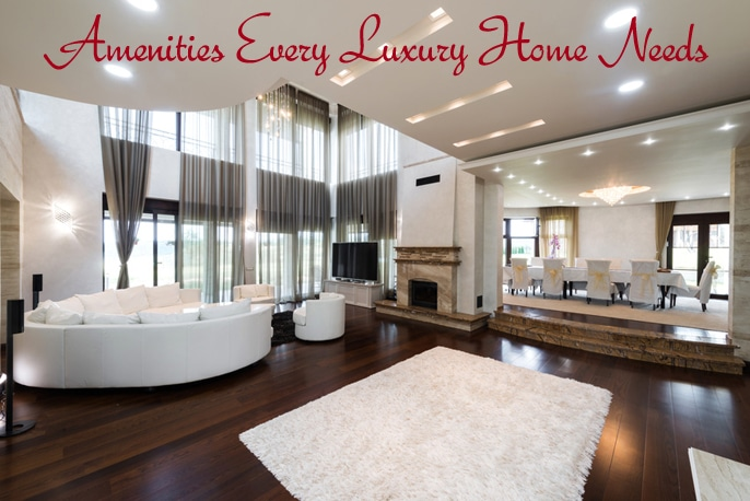 Amenities Every Luxury Home Needs