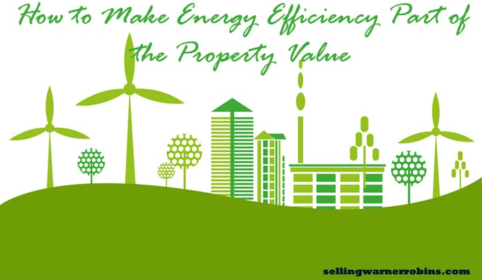 How to Make Energy Efficiency Part of the Property Value