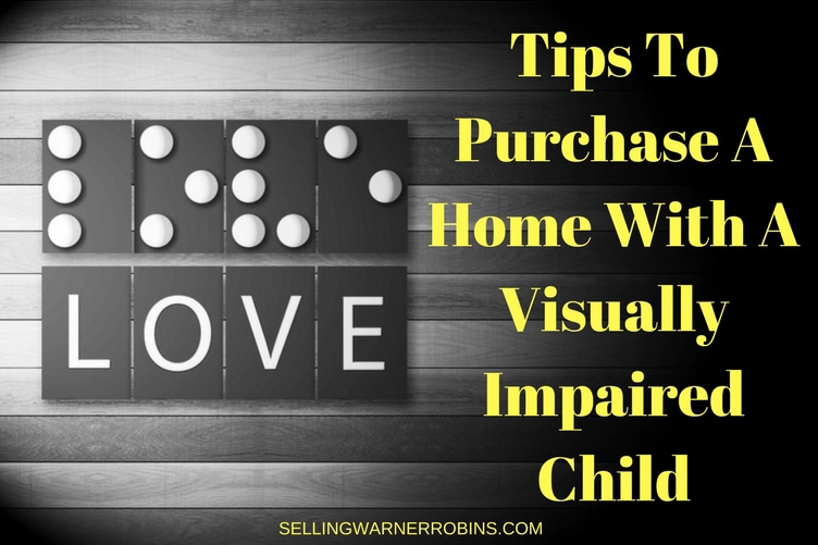 Tips To Purchase A Home With A Visually Impaired Child