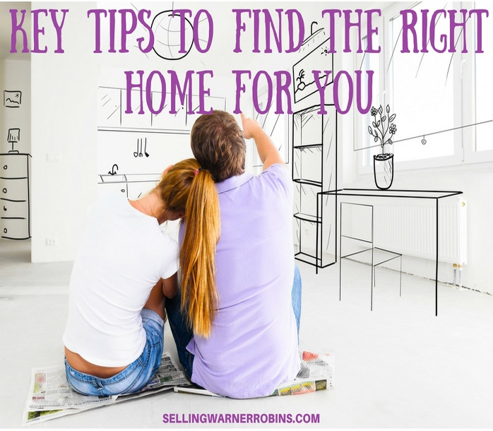Key Tips To Find The Right Home For You