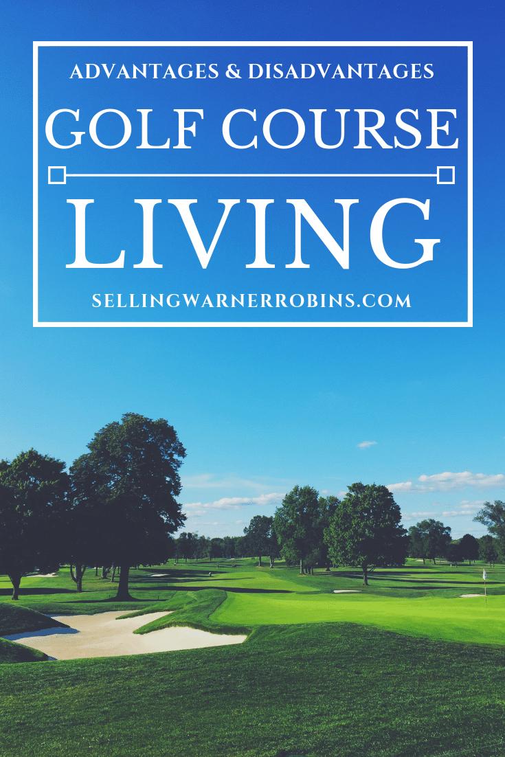 Advantages & Disadvantages of Golf Course Living