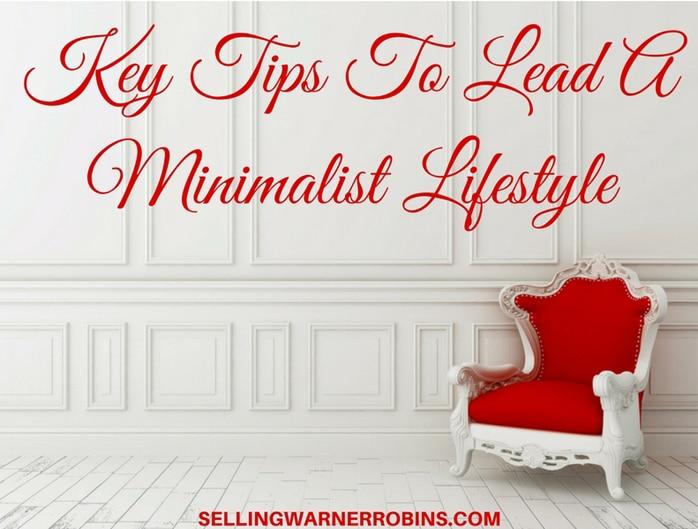 Key Tips To Lead A Minimalist Lifestyle