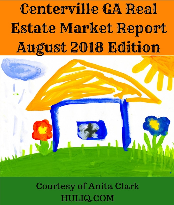 Centerville GA Real Estate Market Report - August 2018 Edition
