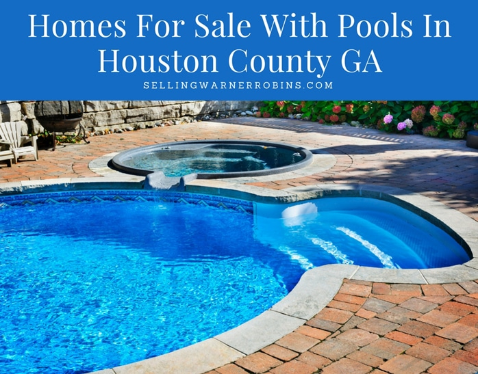 Homes For Sale With Pools In Houston County GA
