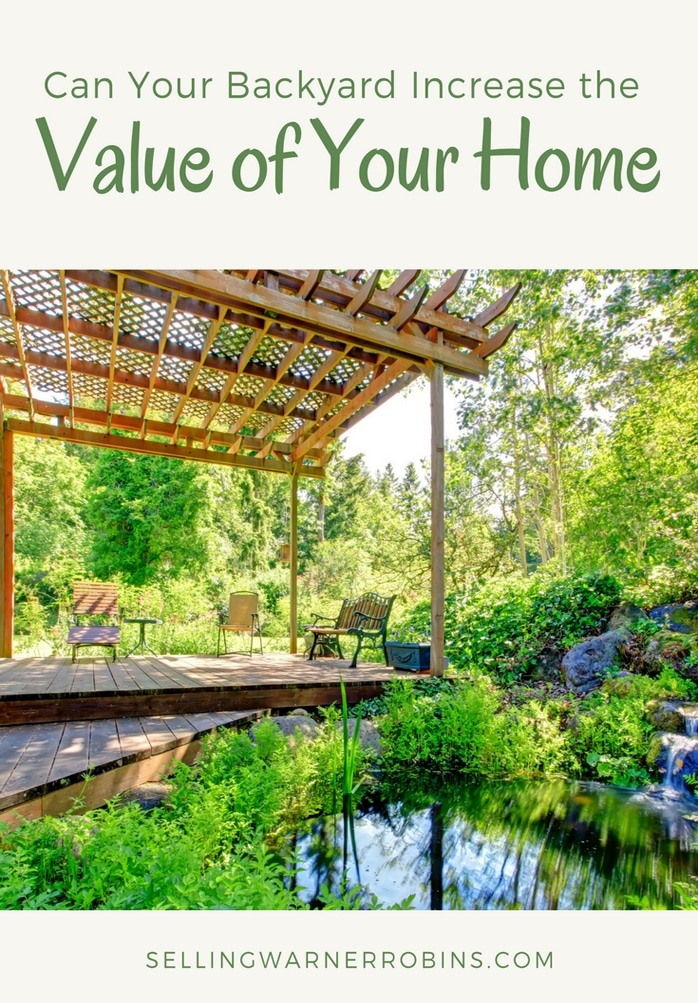 Can Your Backyard Increase The Value Of Your Home