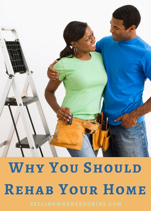 Why You Should Rehab Your Home