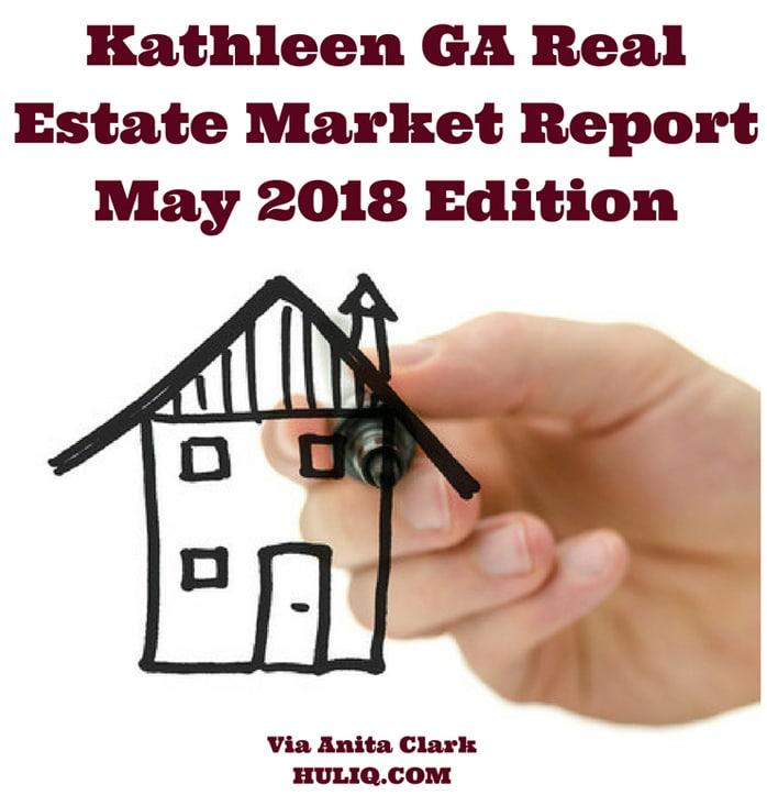Kathleen GA Real Estate Market Report - May 2018 Edition