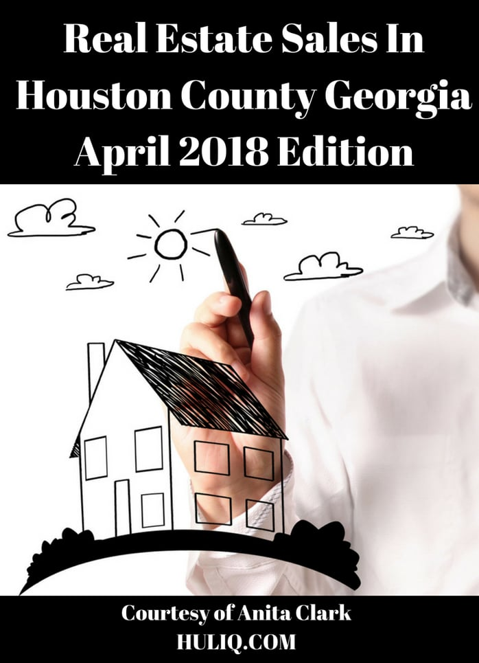 Real Estate Sales In Houston County Georgia - April 2018 Edition