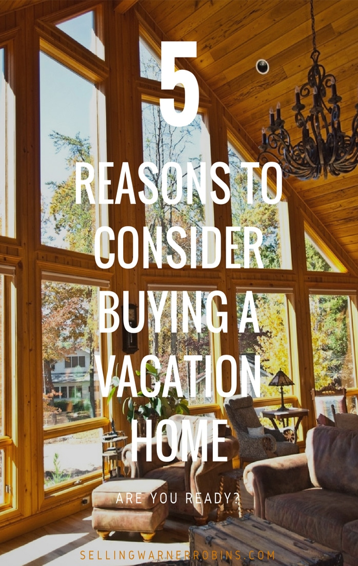 5 Reasons to Consider Buying a Vacation Home