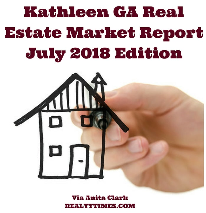 Kathleen GA Real Estate Market Report - July 2018 Edition