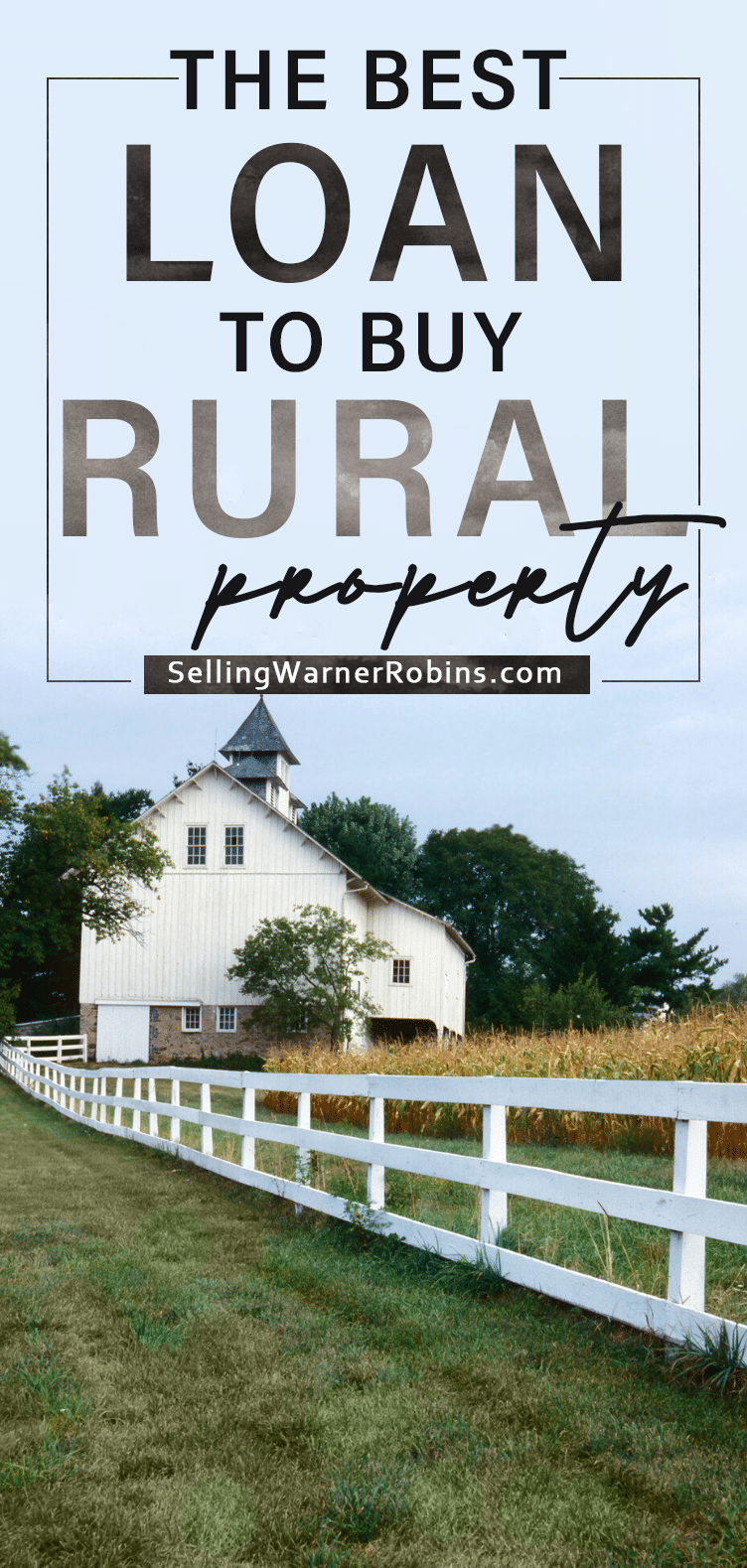 The Best Loan for Rural Property